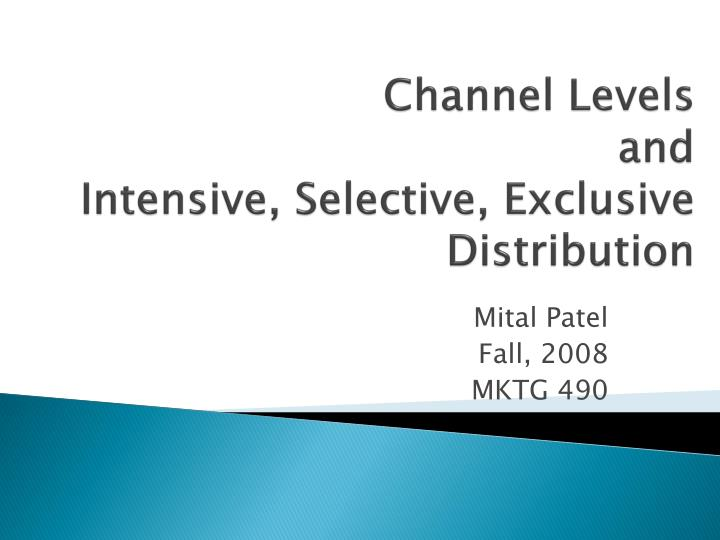 channel levels and intensive selective exclusive distribution n.