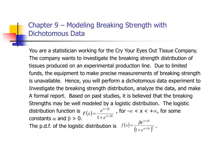 Chapter 9 modeling breaking strength with dichotomous data