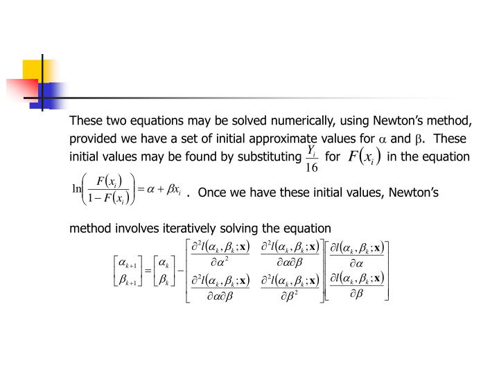 These two equations may be solved numerically, using Newton's method,