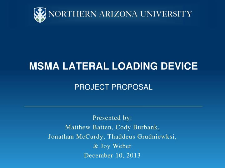 Msma lateral loading device project proposal