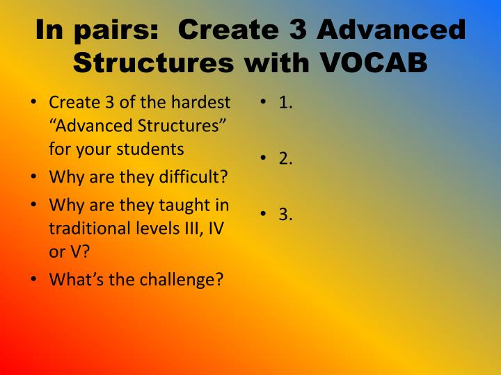 In pairs:  Create 3 Advanced