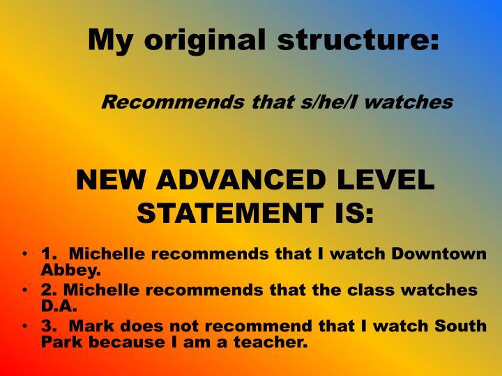 My original structure:
