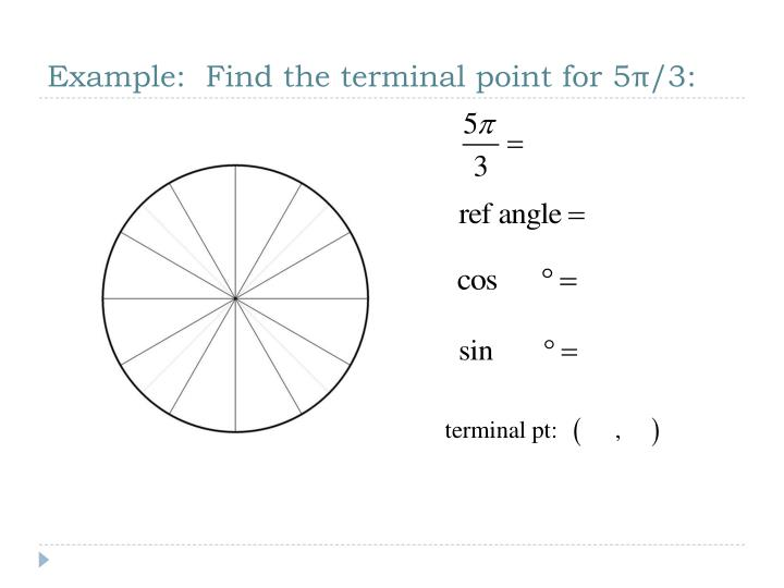Example:  Find the terminal point for 5