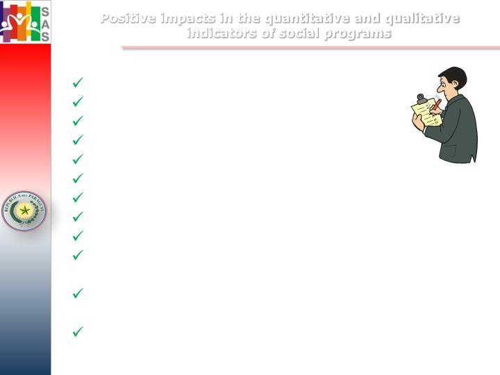 Positive impacts in the quantitative and qualitative indicators of social programs
