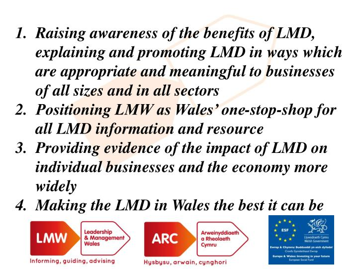 Raising awareness of the benefits of LMD, explaining and promoting LMD in ways which are appropriate and meaningful to businesses of all sizes and in all sectors