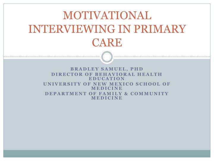 Motivational interviewing in primary care