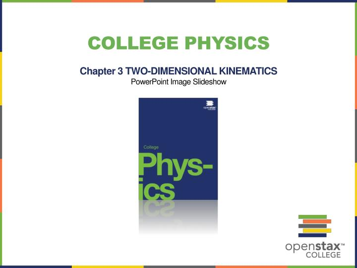 PPT College Physics Chapter 3 TWO DIMENSIONAL KINEMATICS