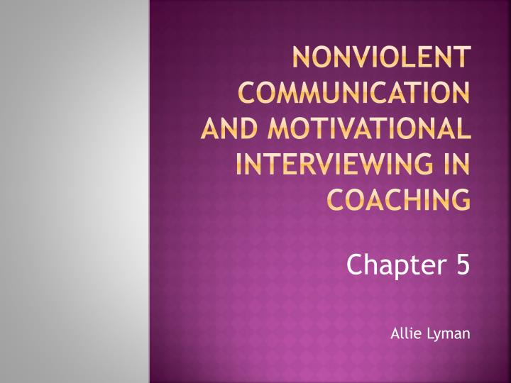 nonviolent communication and motivational interviewing in coaching n.