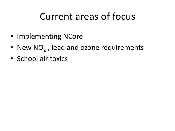 Current areas of focus