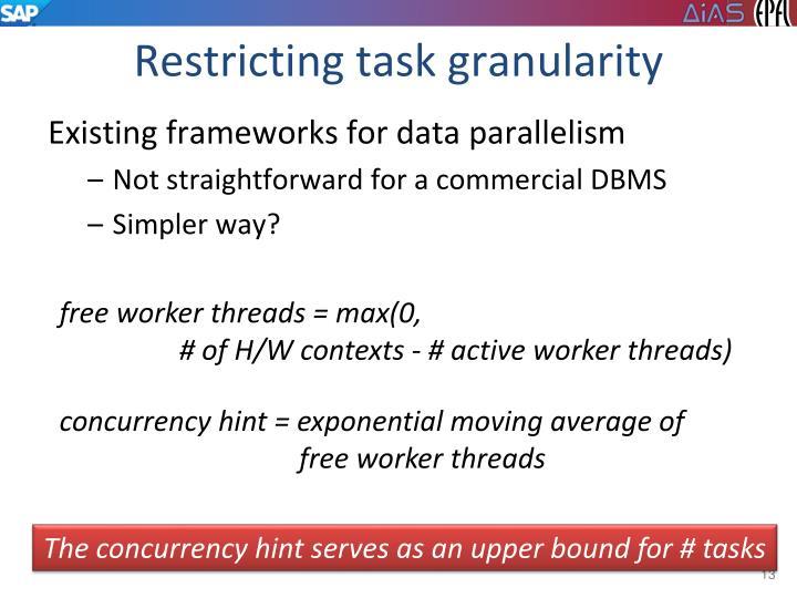 Restricting task granularity