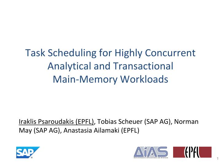Task scheduling for highly concurrent analytical and transactional main memory workloads