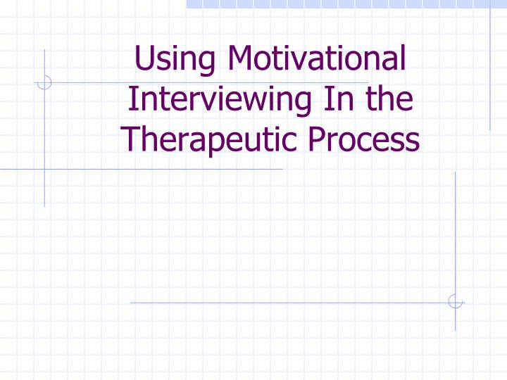 using motivational interviewing in the therapeutic process n.