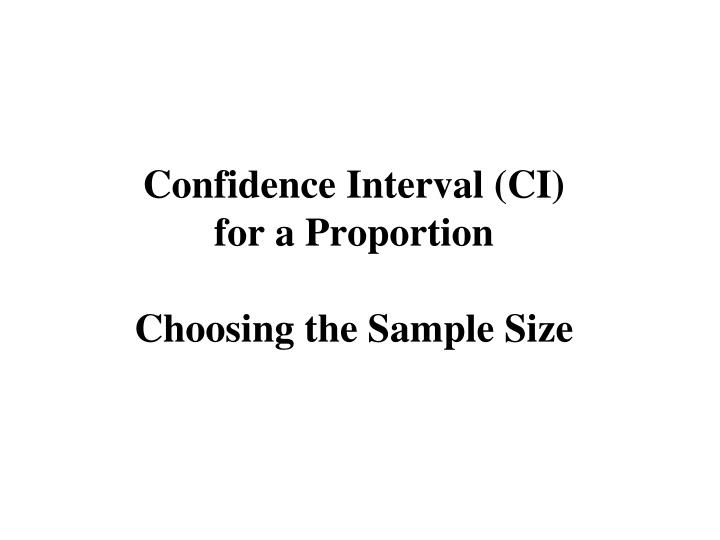 confidence interval ci for a proportion choosing the sample size n.