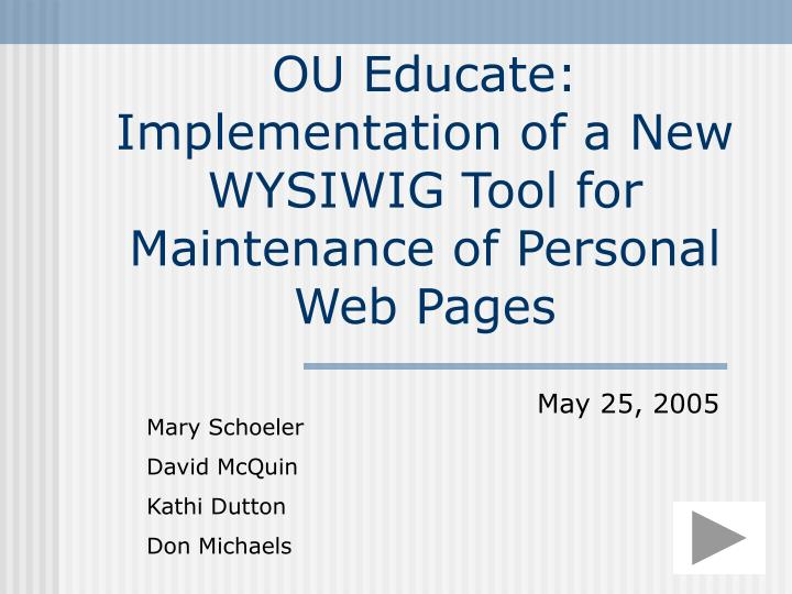 Ou educate implementation of a new wysiwig tool for maintenance of personal web pages