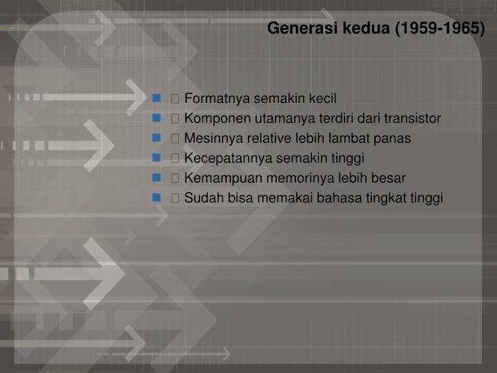 Generasi kedua 1959 1965