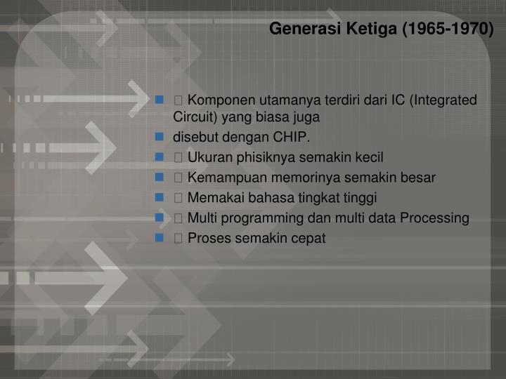 Generasi Ketiga (1965-1970