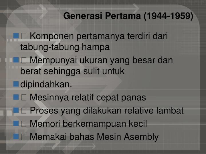 Generasi pertama 1944 1959