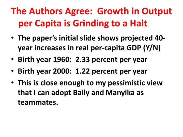 The Authors Agree:  Growth in Output per Capita is Grinding to a Halt