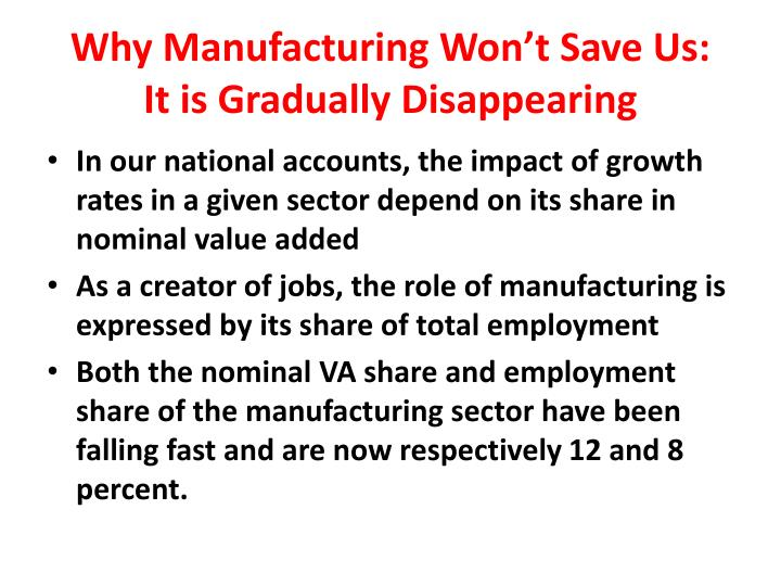 Why Manufacturing Won't Save Us: