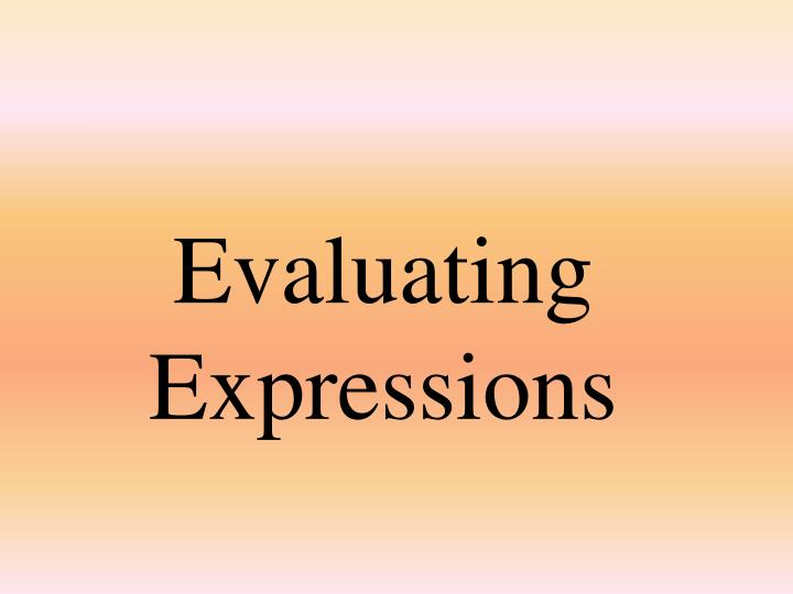 evaluating expressions n.