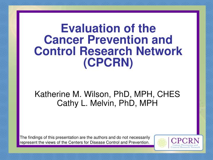 evaluation of the cancer prevention and control research network cpcrn n.