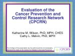 evaluation of the cancer prevention and control research network cpcrn