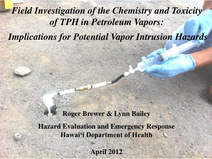 Field Investigation of the Chemistry and Toxicity
