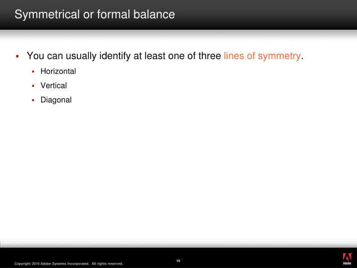 Symmetrical or formal balance