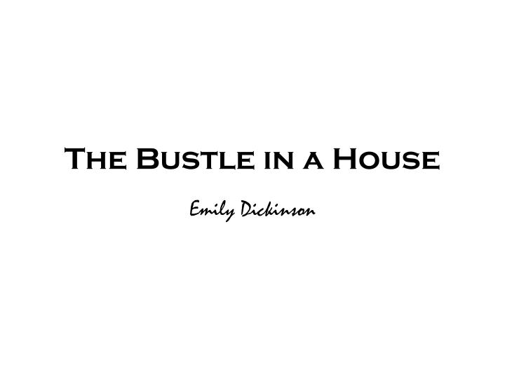 the bustle in a house n.