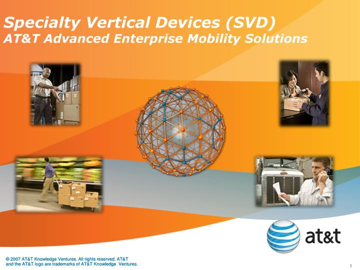 Specialty vertical devices svd at t advanced enterprise mobility solutions