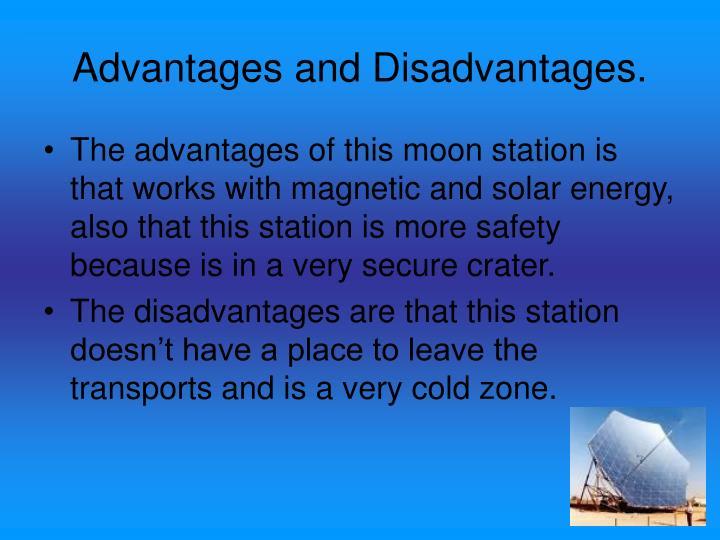 Advantages and Disadvantages.