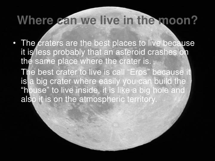 Where can we live in the moon