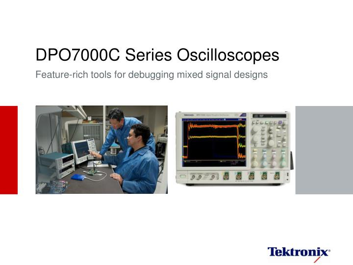 Dpo7000c series oscilloscopes