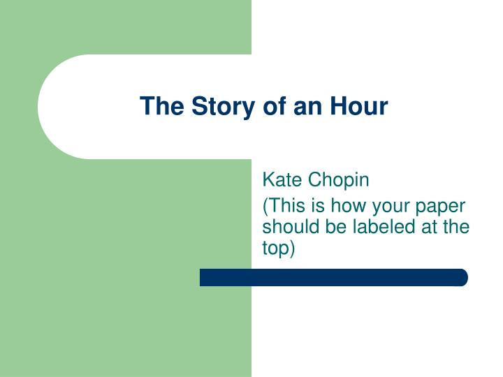 gender roles and the struggles of women in the story of an hour a short story by kate chopin Gender and identity in many of her short  analysis of kate chopin's short stories kate chopin's liberated women  kate chopin's 'the story of an hour'.