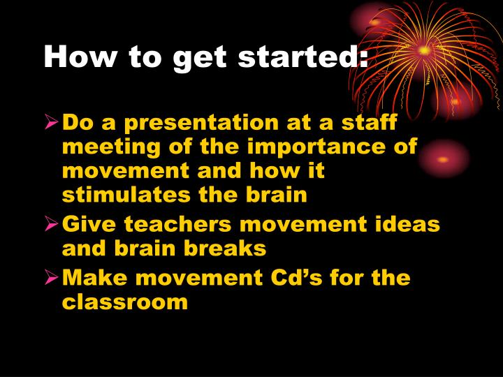 How to get started: