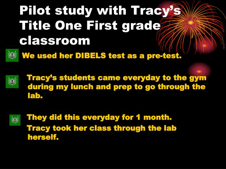 Pilot study with Tracy's Title One First grade classroom