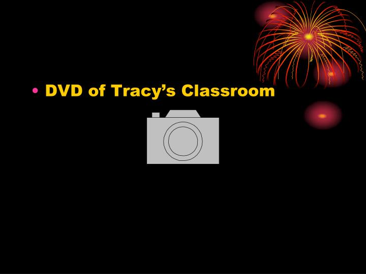 DVD of Tracy's Classroom