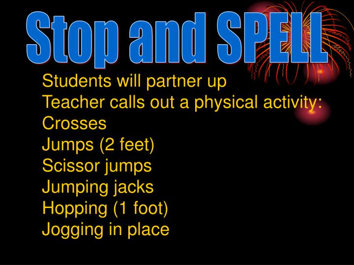 Stop and SPELL