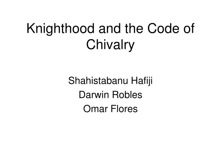 an analysis of chivalric code Chivalry was the code of conduct by which knights were supposedly guided source analysis-on warfare without chivalry on warfare without chivalry.