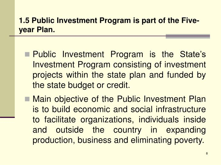 1.5 Public Investment Program is part of the Five-year Plan.