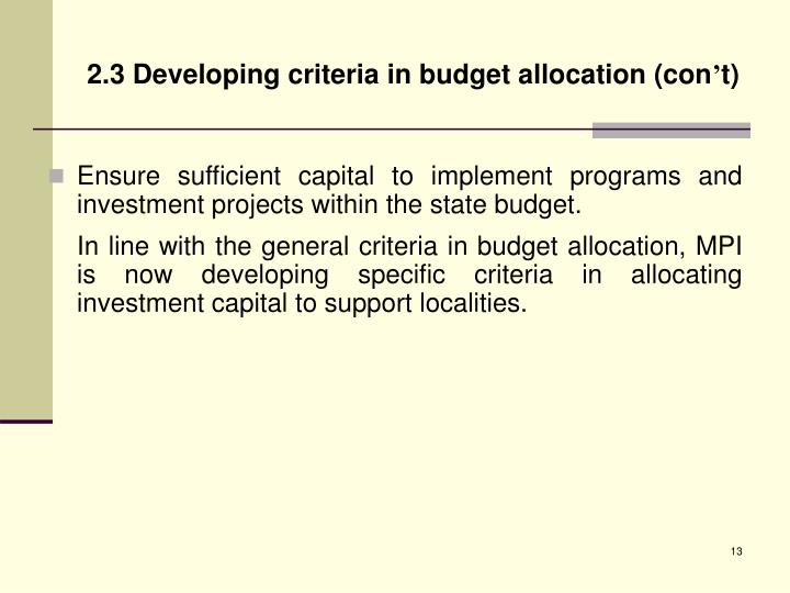 2.3 Developing criteria in budget allocation (con