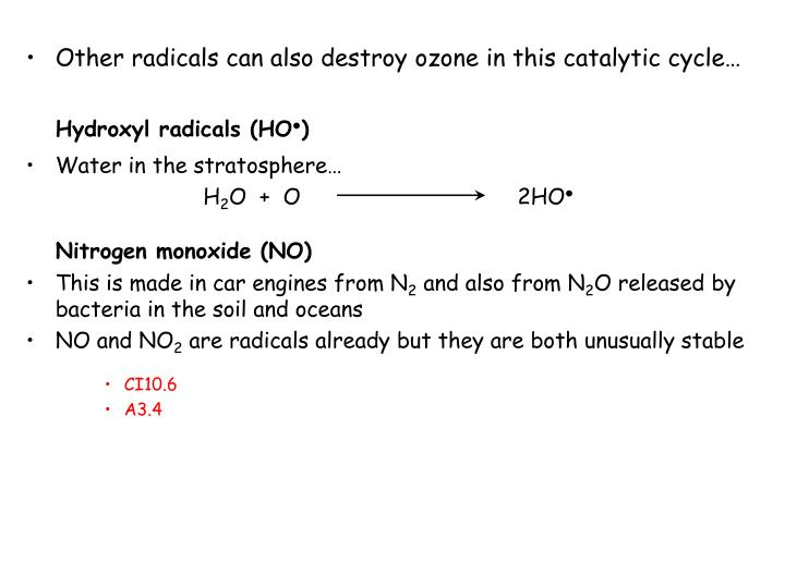 Other radicals can also destroy ozone in this catalytic cycle…