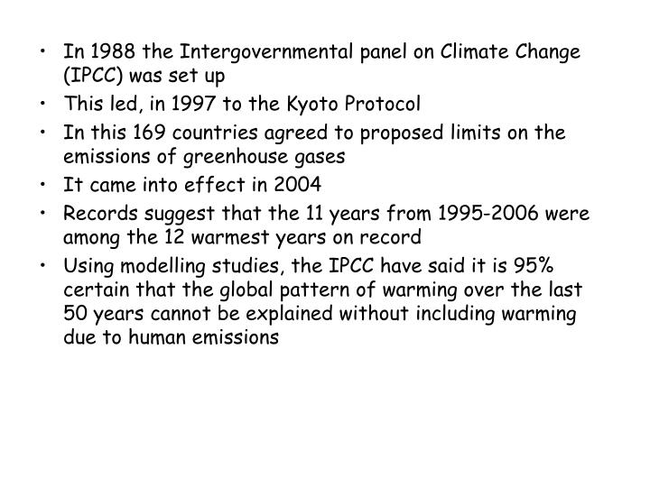 In 1988 the Intergovernmental panel on Climate Change (IPCC) was set up