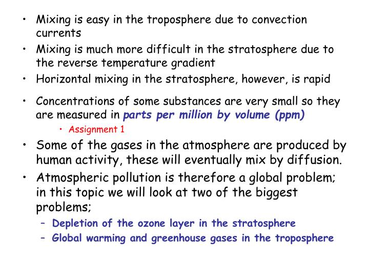 Mixing is easy in the troposphere due to convection currents