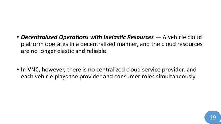 Decentralized Operations with Inelastic Resources