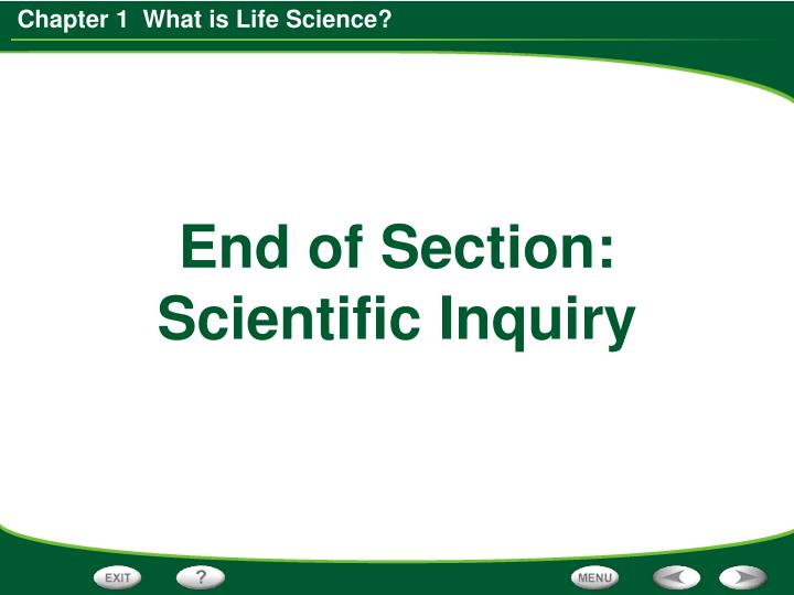 End of Section: Scientific Inquiry