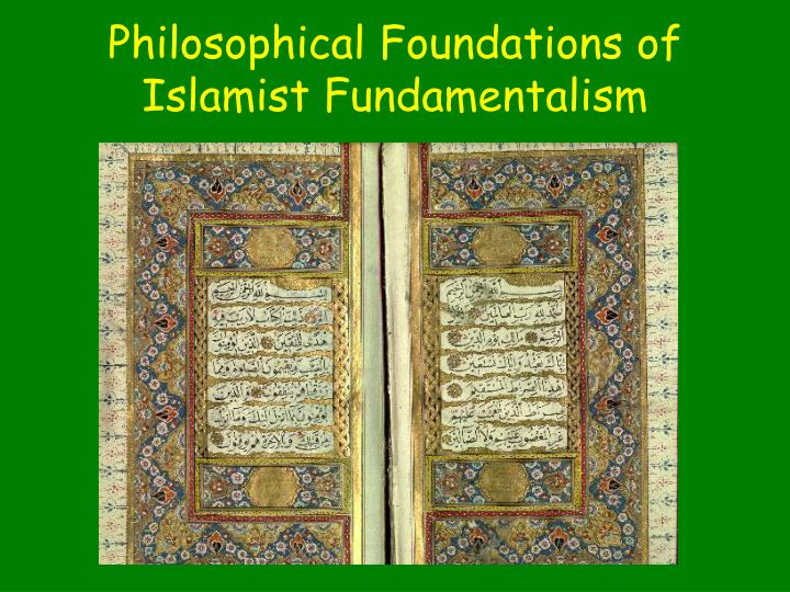 Philosophical Foundations of Islamist Fundamentalism