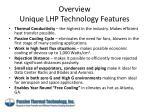 overview unique lhp technology features