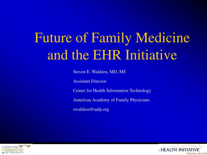 future of family medicine and the ehr initiative n.