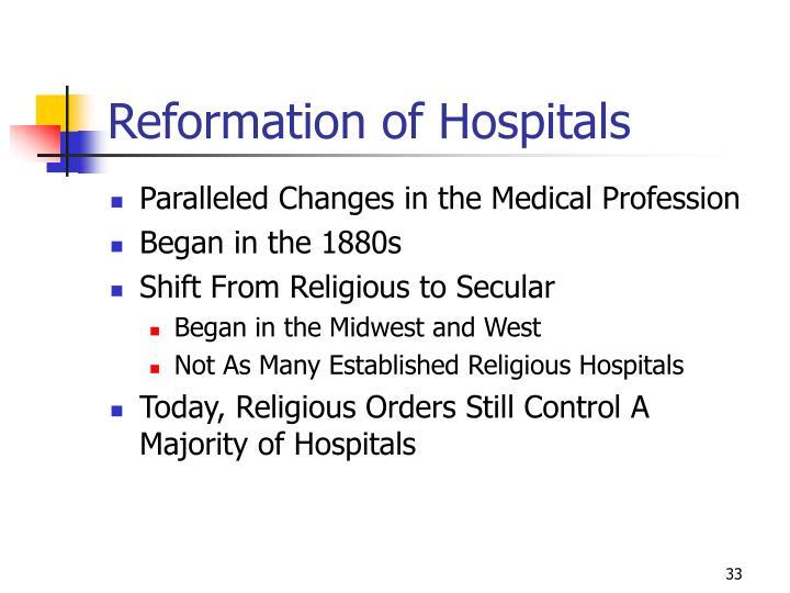 Reformation of Hospitals
